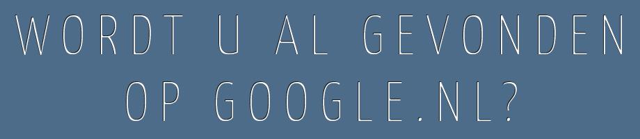 wordt u al gevonden op google?